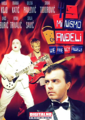 Mi nismo andjeli (We Are Not Angels)